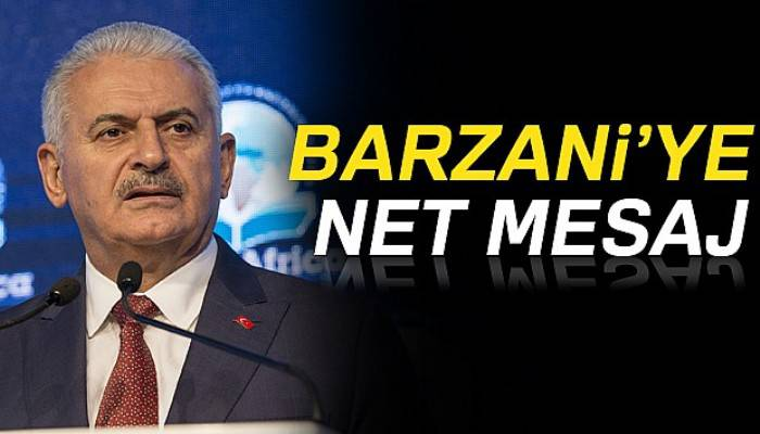 Başbakan Yıldırım'dan Barzani'ye mesaj