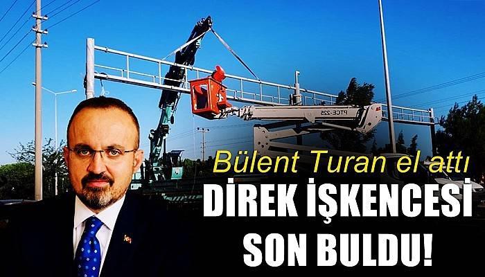 Bülent Turan el attı: Direk işkencesi son buldu