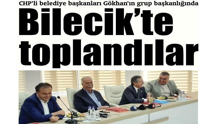 CHP'li belediye başkanları Gökhan'ın grup başkanlığında Bilecik'te toplandılar