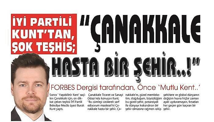 """İYİ PARTİLİ KUNT'TAN, ŞOK TEŞHİS; """"ÇANAKKALE HASTA BİR ŞEHİR..!"""""""