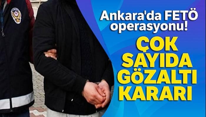 Ankara'da FETÖ operasyonu: 52 şüpheli hakkında gözaltı kararı