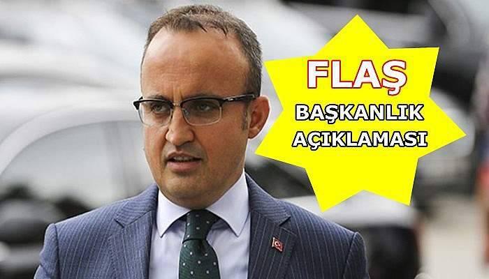 Bülent Turan'dan Başkanlık Açıklaması!
