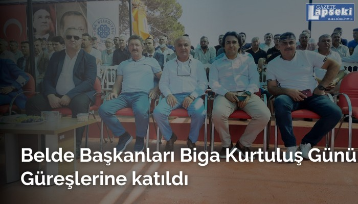 Belde Başkanları Biga Kurtuluş Günü Güreşlerine katıldı