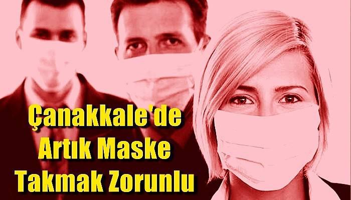 Çanakkale'de maske takma zorunluluğu getirildi