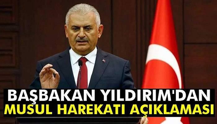 Başbakan Yıldırım'dan Musul harekatı açıklaması