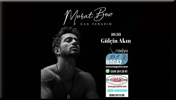 Murat Boz Boğaz FM'e konuk oluyor