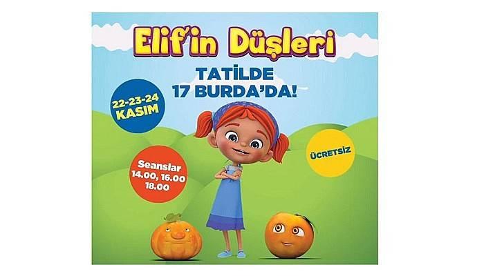 'Elif'in Düşleri' tatilde 17 Burda'da
