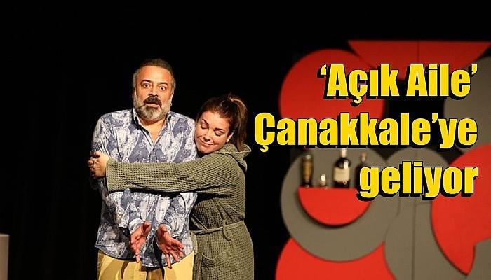 'Açık Aile' Çanakkale'ye geliyor