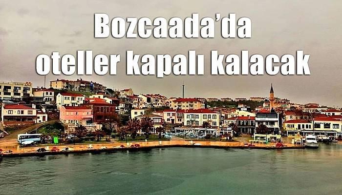 Bozcaada'da oteller kapalı kalacak (VİDEO)