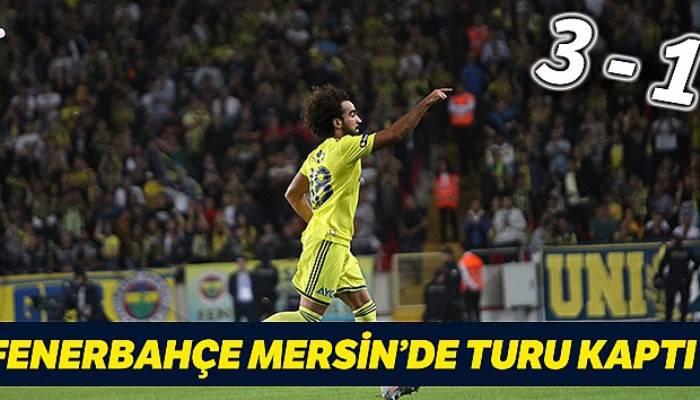 Tarsus İdman Yurdu 1 - 3 Fenerbahçe