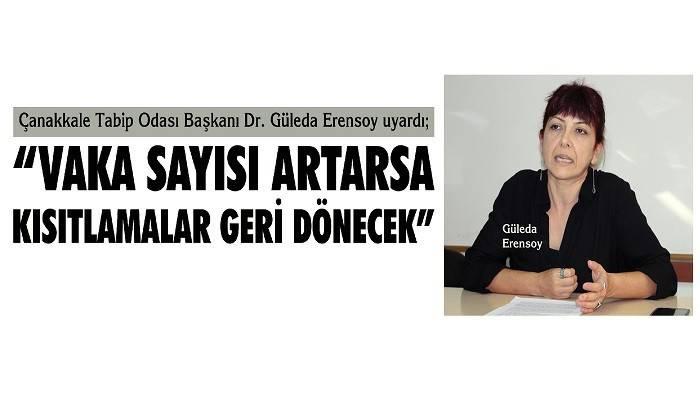 Çanakkale Tabip Odası Başkanı Dr. Güleda Erensoy uyardı; 'VAKA SAYISI ARTARSA KISITLAMALAR GERİ DÖNECEK'