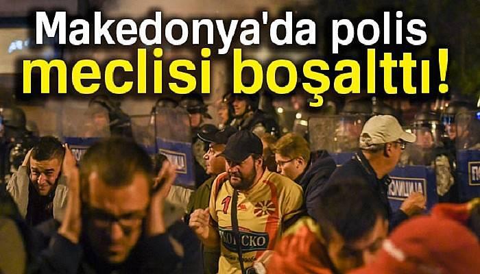 Makedonya'da polis meclisi boşalttı
