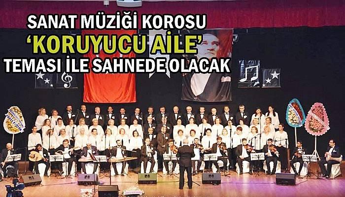 Sanat Müziği Korosu 'Koruyucu Aile' Teması İle Sahnede Olacak