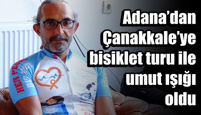Adana'dan Çanakkale'ye bisiklet turu ile umut ışığı oldu
