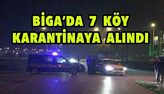 Biga'da 7 köyde karantina!