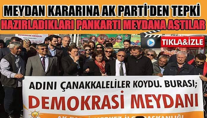 Ak Parti'den belediye meclisi kararına pankartlı tepki! (TIKLA-İZLE)