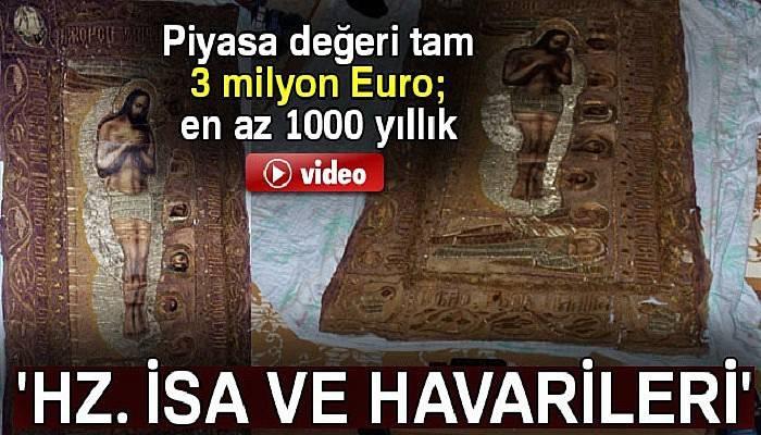 Piyasa değeri 3 milyon Euro'luk 'Hz. İsa ve havarileri' resmi ele geçirildi