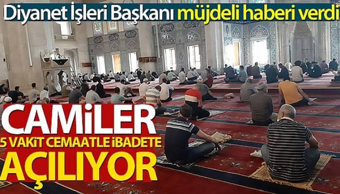 Diyanet İşleri Başkanı Erbaş: 'Camileri sabah, akşam ve yatsı vakitlerinde de cemaatle namaza açıyoruz'