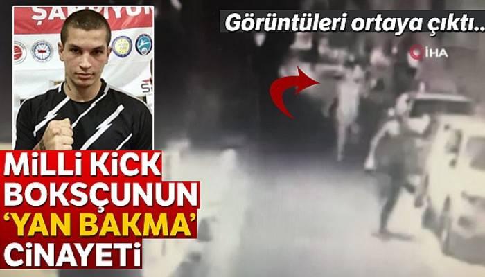 Milli kick boksçunun 'yan bakma' cinayeti kamerada