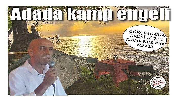 Gökçeada'da gelişigüzel çadır kurmak yasak!