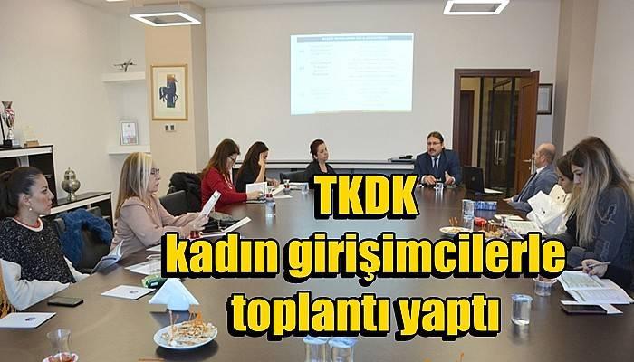 TKDK kadın girişimcilerle toplantı yaptı
