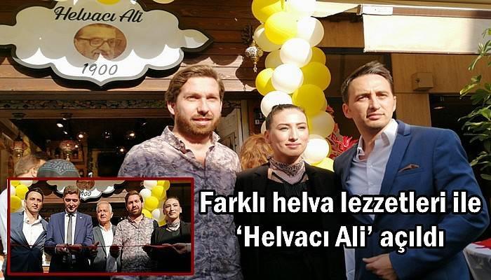 Farklı helva lezzetleri ile 'Helvacı Ali' açıldı