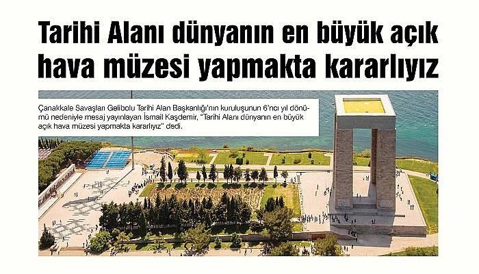Kaşdemir: 'Tarihi Alanı dünyanın en büyük açık hava müzesi yapmakta kararlıyız'