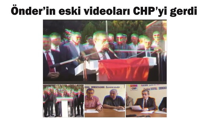Önder'in eski videoları CHP'yi gerdi