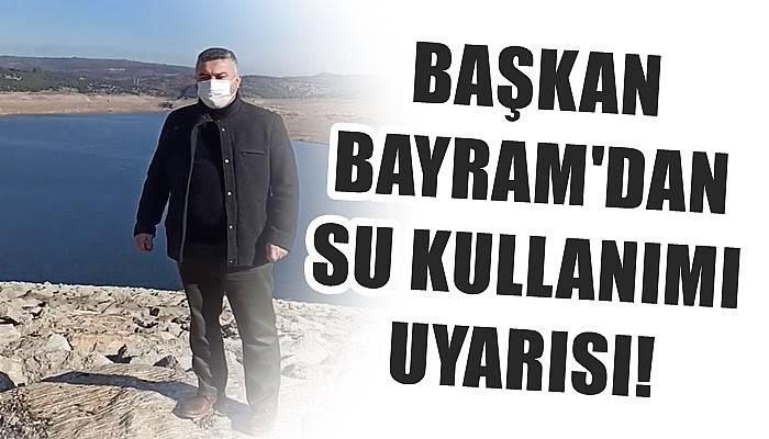 Başkan Bayram'dan su kullanımı uyarısı! (VİDEO)
