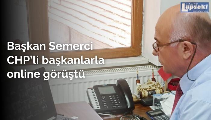 Başkan Semerci CHP'li başkanlarla online görüştü