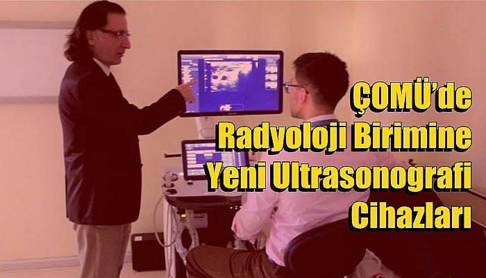 ÇOMÜ'de Radyoloji Birimine Yeni Ultrasonografi Cihazları