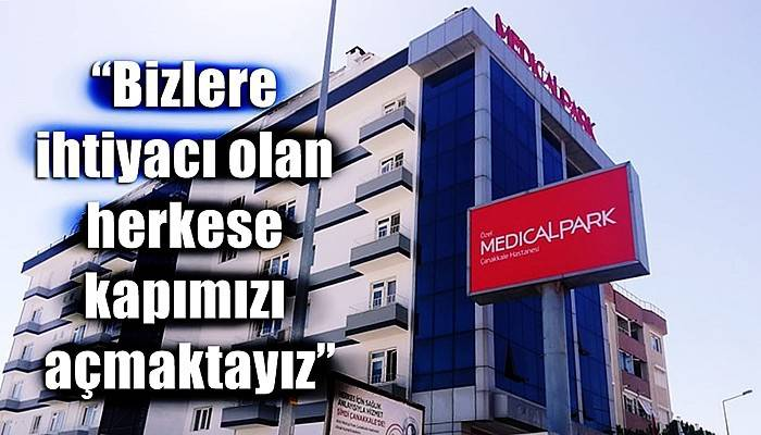 Medical Park Çanakkale Hastanesi Genel Müdürü Erdem'den Açıklamalar