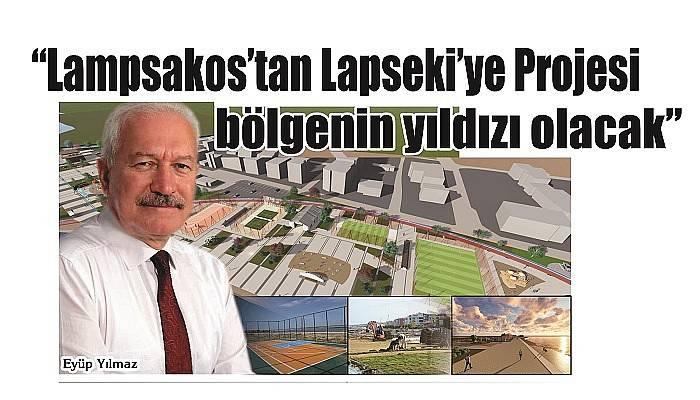 'Lampsakos'tan Lapseki'ye Projesi bölgenin yıldızı olacak'