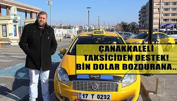 Çanakkaleli taksiciden destek! Bin dolar bozdurana...