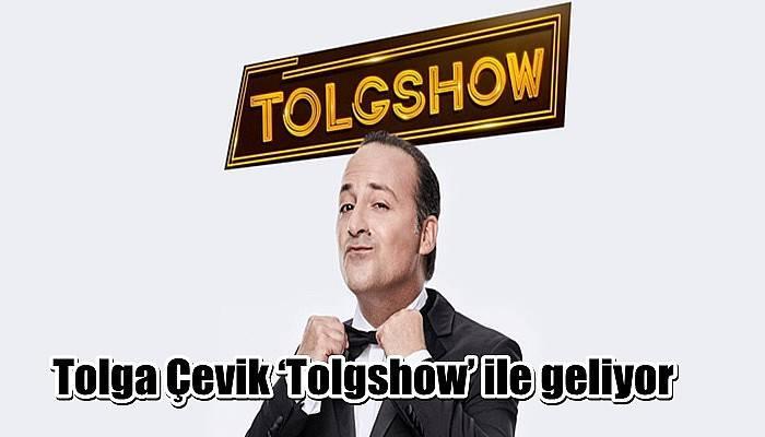 Tolga Çevik 'Tolgshow' ile geliyor