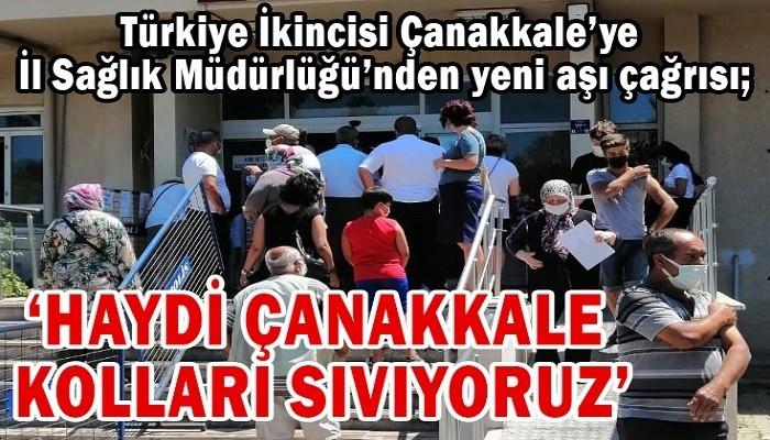 Türkiye İkincisi Çanakkale'ye İl Sağlık Müdürlüğü'nden yeni aşı çağrısı!: 'HAYDİ ÇANAKKALE KOLLARI SIVIYORUZ'