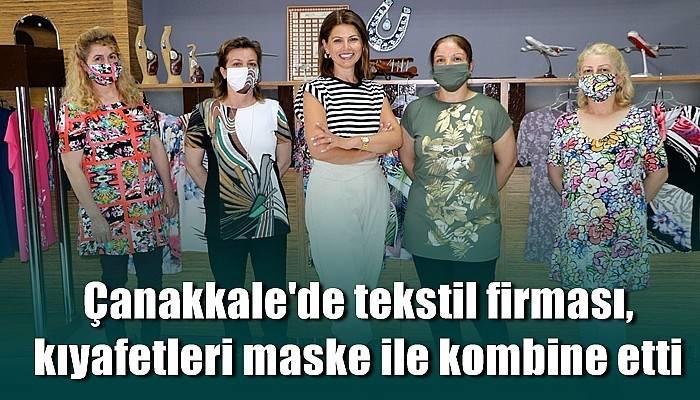 Çanakkale'de tekstil firması, kıyafetleri maske ile kombine etti (VİDEO)