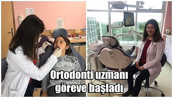 Ortodonti uzmanı göreve başladı