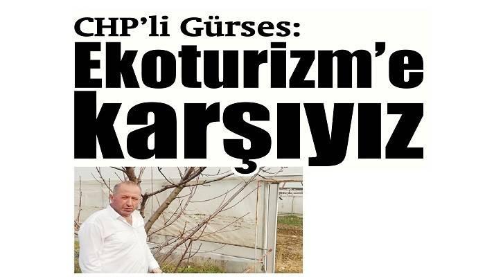 CHP'li Gürses: Ekoturizm'e karşıyız