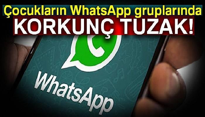 Çocukların WhatsApp gruplarında korkunç tuzak