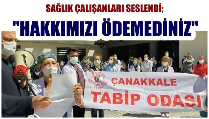 Sağlık çalışanları seslendi; 'Hakkımızı ödemediniz!'