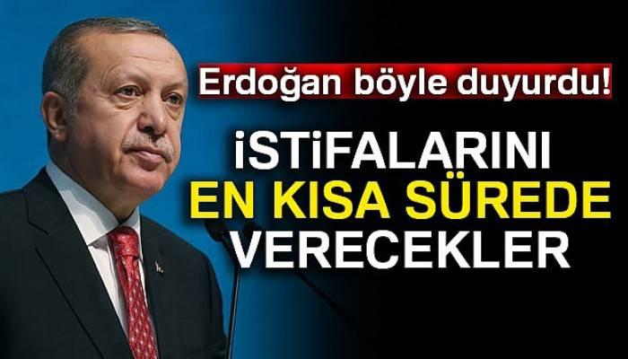 Cumhurbaşkanı Erdoğan: 'Belediye başkanları istifalarını en kısa sürede verecek'