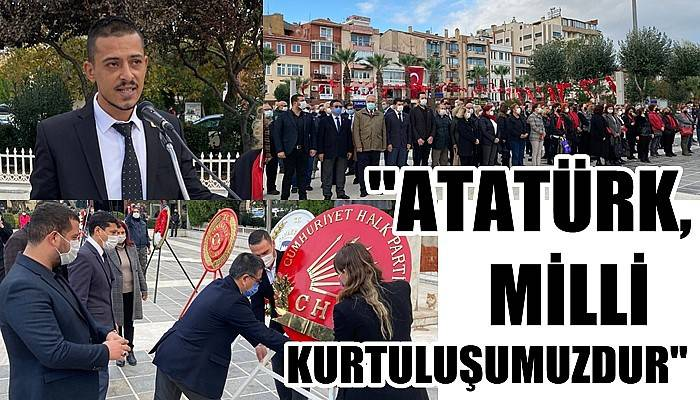 'Atatürk, milli kurtuluşumuzdur'