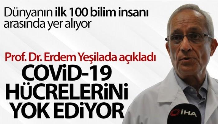 Prof. Dr. Erdem Yeşilada: 'Covid-19 hücrelerini yok ediyor' (VİDEO)