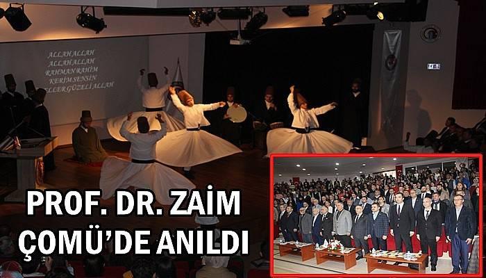 Prof. Dr. Zaim ÇOMÜ'de anıldı