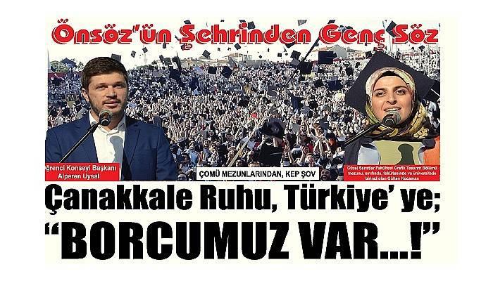 """Önsöz'ün Şehrinden Genç Söz Çanakkale Ruhu, Türkiye' ye; """"BORCUMUZ VAR…!"""""""