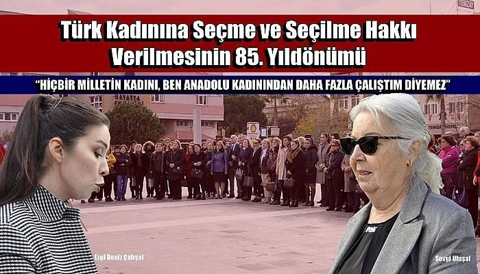 Türk Kadınına Seçme ve Seçilme Hakkı Verilmesinin 85. Yıldönümü