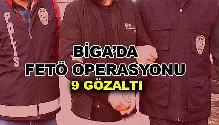 Çanakkale'de FETÖ operasyonu: 9 gözaltı