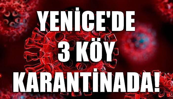 Yenice'de 3 köyde koronavirüs karantinası!
