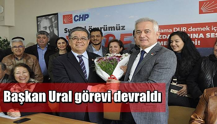 Başkan Ural görevi devraldı